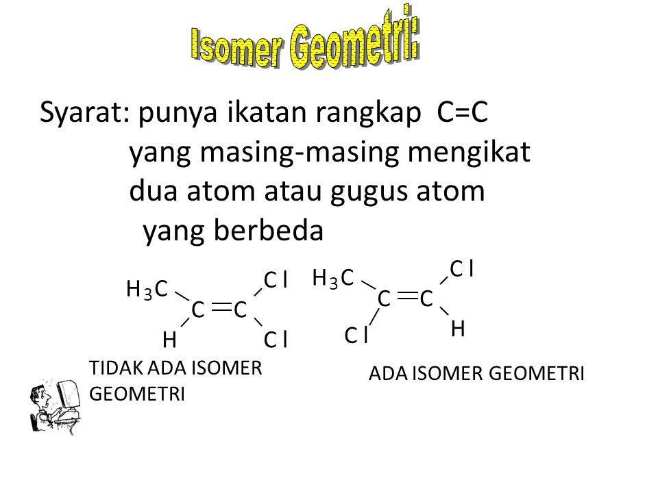 Syarat: punya ikatan rangkap C=C yang masing-masing mengikat
