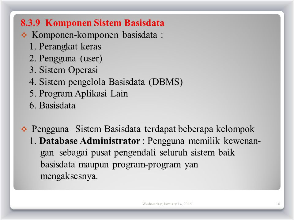 8.3.9 Komponen Sistem Basisdata Komponen-komponen basisdata :
