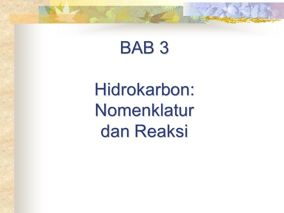 BAB 3 Hidrokarbon: Nomenklatur dan Reaksi