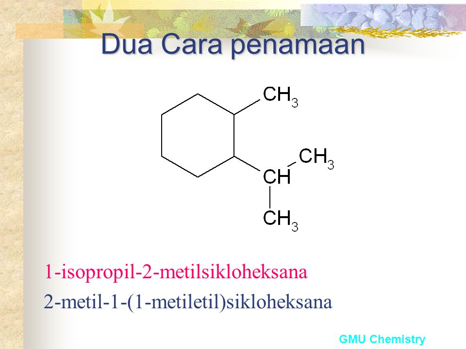 Dua Cara penamaan 1-isopropil-2-metilsikloheksana