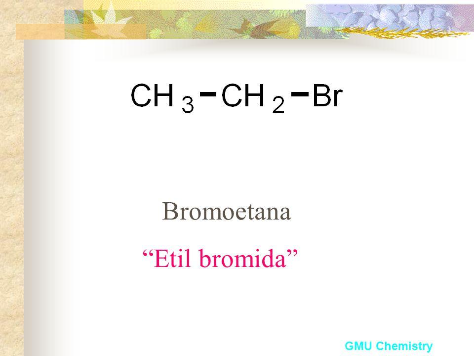 Bromoetana Etil bromida GMU Chemistry