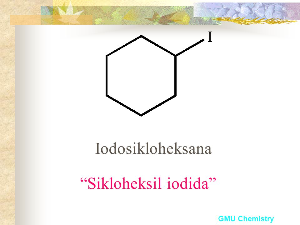 Iodosikloheksana Sikloheksil iodida GMU Chemistry