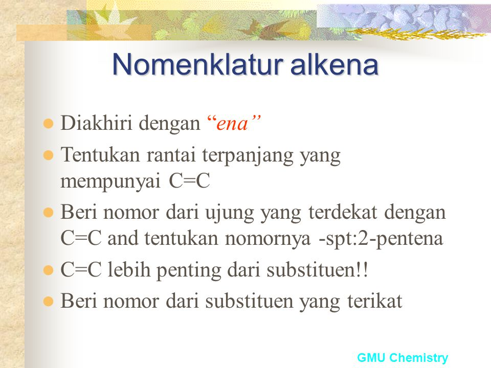 Nomenklatur alkena Diakhiri dengan ena