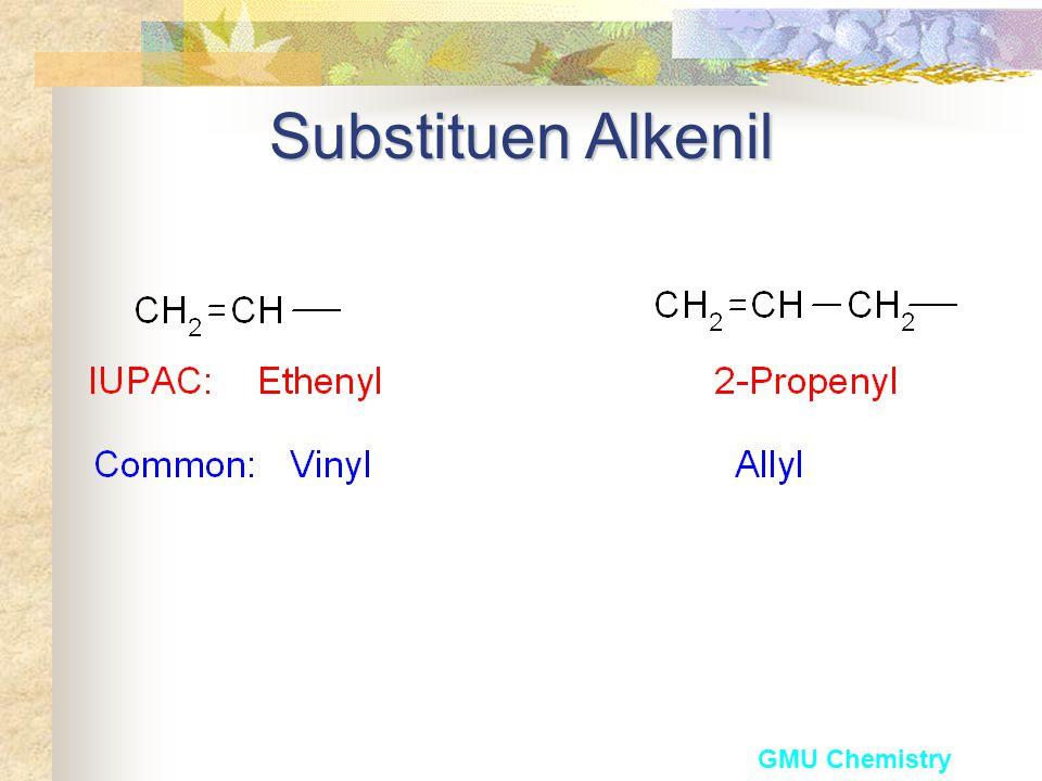 Substituen Alkenil GMU Chemistry