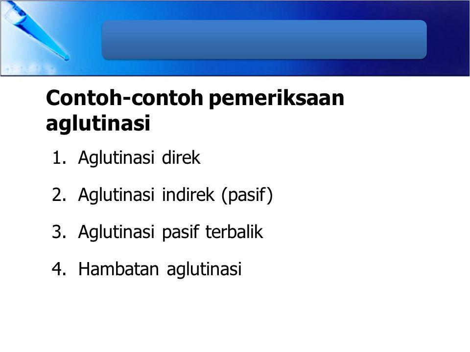 Contoh-contoh pemeriksaan aglutinasi
