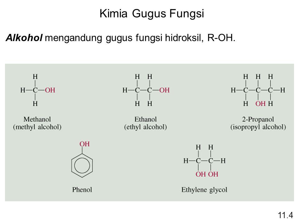 Kimia Gugus Fungsi Alkohol mengandung gugus fungsi hidroksil, R-OH.