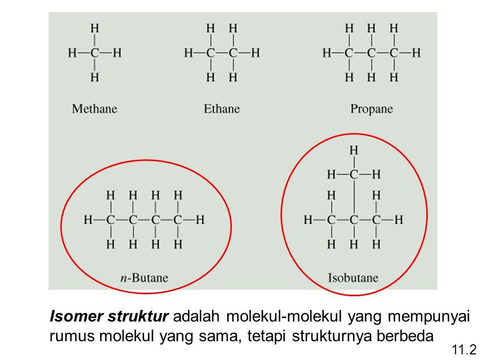 Isomer struktur adalah molekul-molekul yang mempunyai rumus molekul yang sama, tetapi strukturnya berbeda