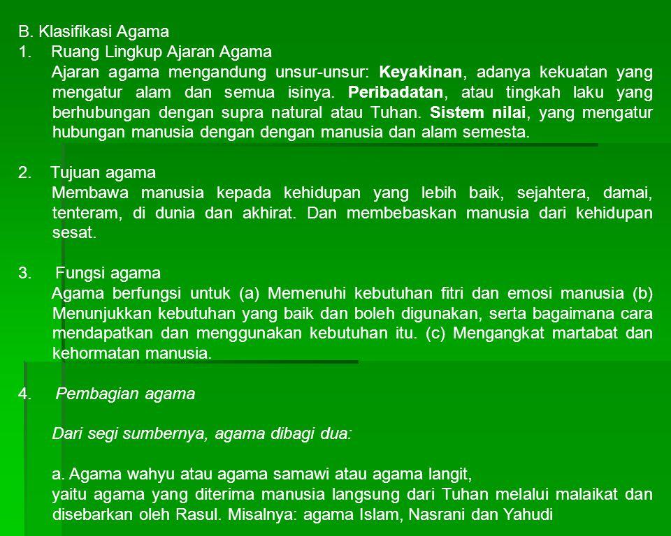 B. Klasifikasi Agama 1. Ruang Lingkup Ajaran Agama.