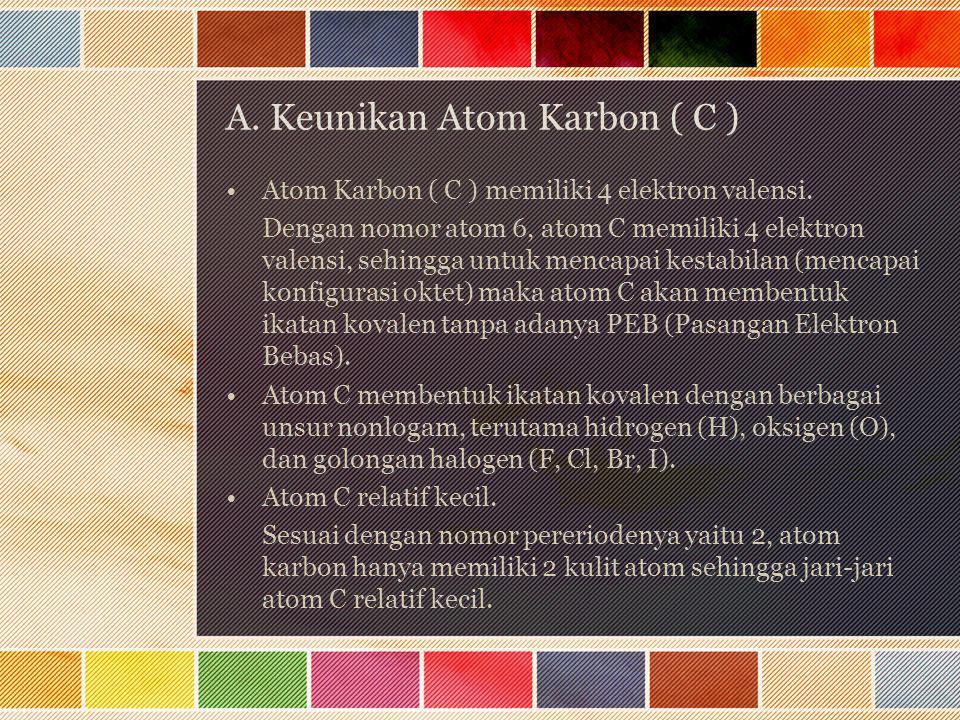 A. Keunikan Atom Karbon ( C )