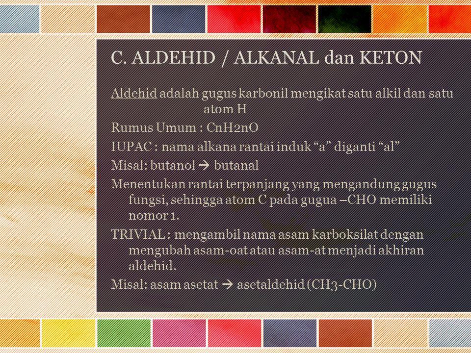 C. ALDEHID / ALKANAL dan KETON