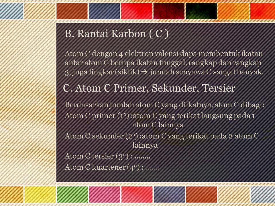 C. Atom C Primer, Sekunder, Tersier