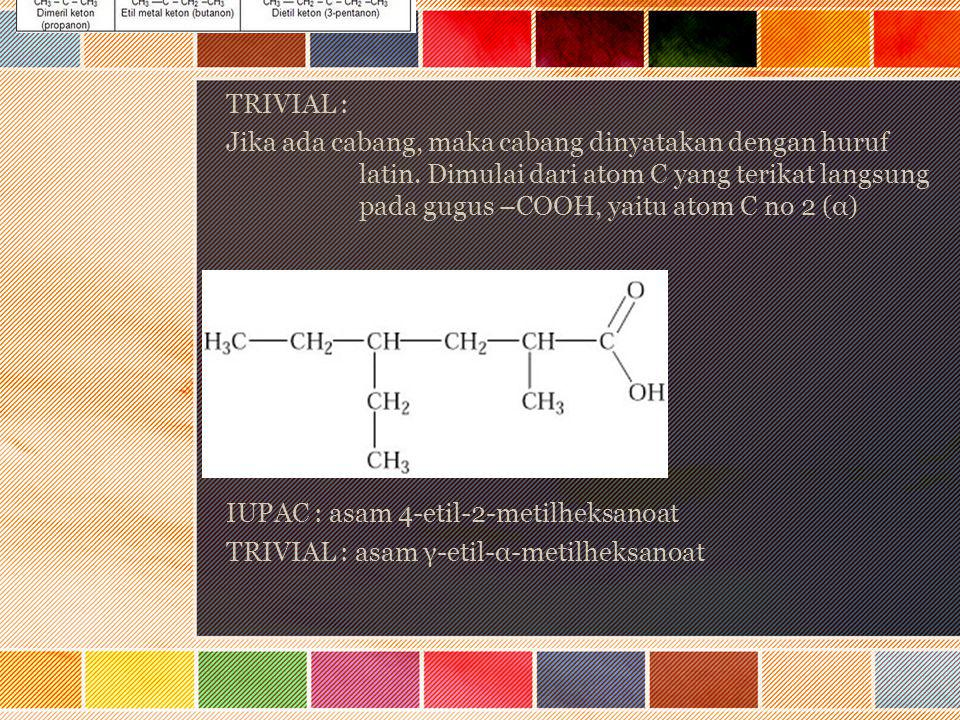 TRIVIAL : Jika ada cabang, maka cabang dinyatakan dengan huruf latin