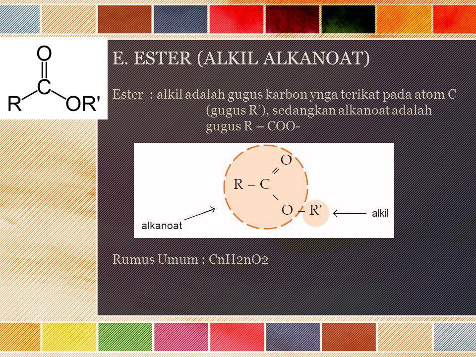E. ESTER (ALKIL ALKANOAT)