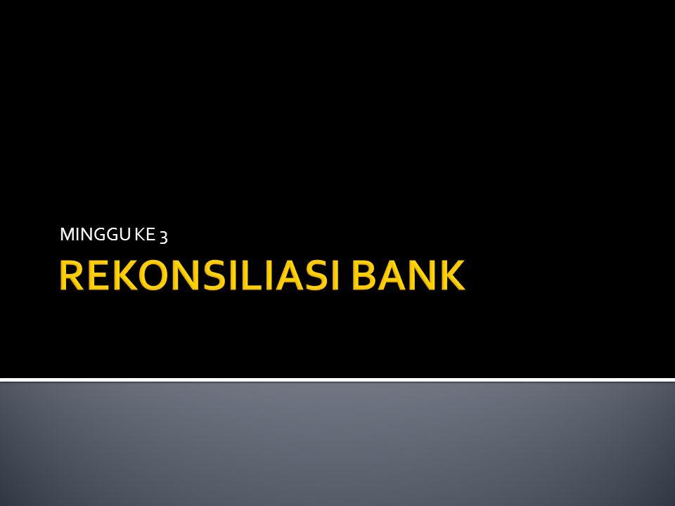 MINGGU KE 3 REKONSILIASI BANK