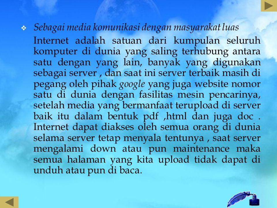 Sebagai media komunikasi dengan masyarakat luas