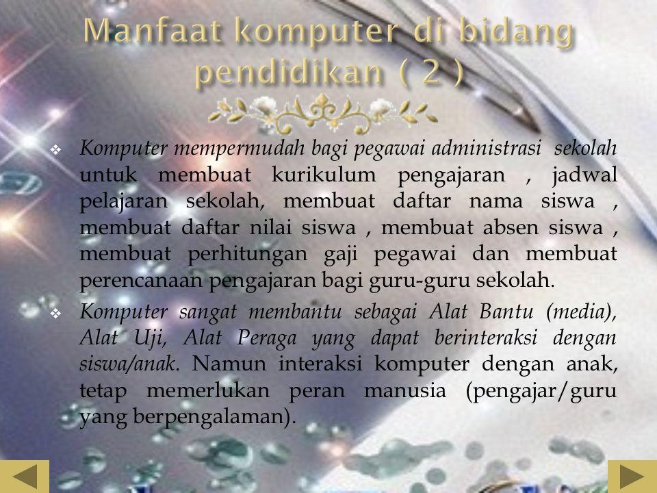 Manfaat komputer di bidang pendidikan ( 2 )
