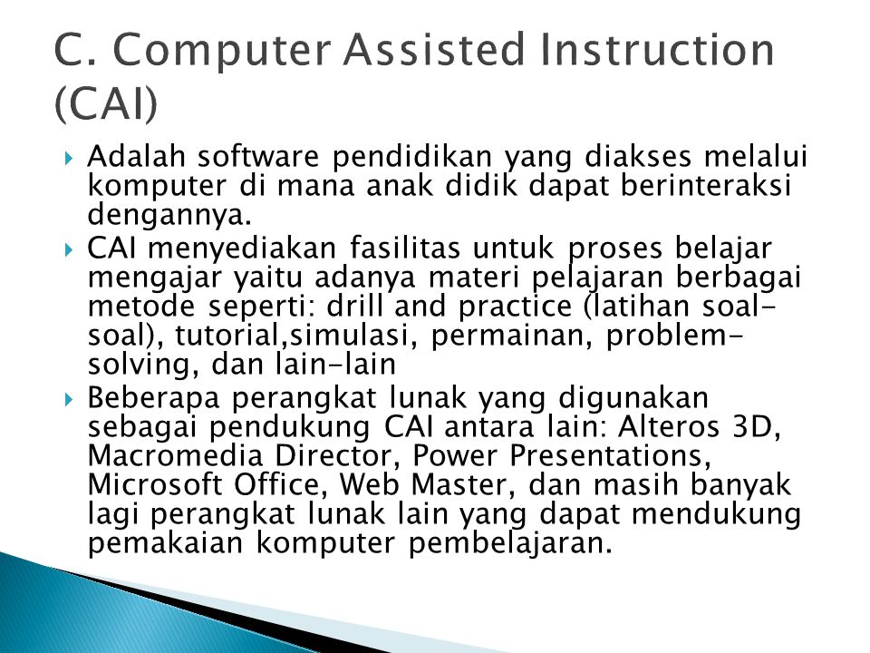 C. Computer Assisted Instruction (CAI)