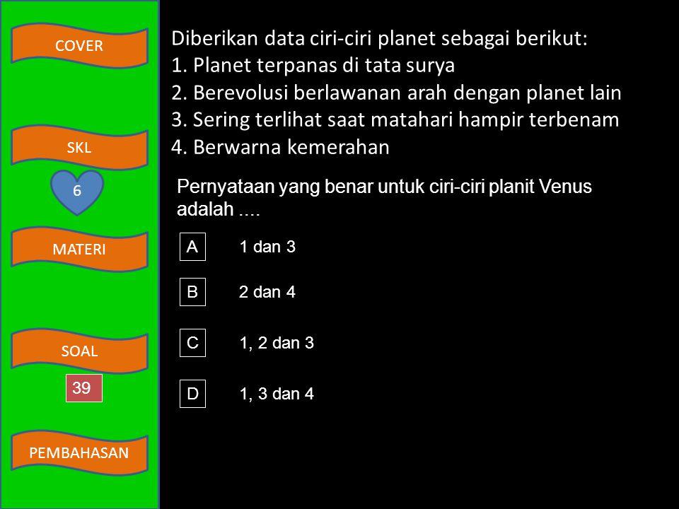 Diberikan data ciri-ciri planet sebagai berikut: 1