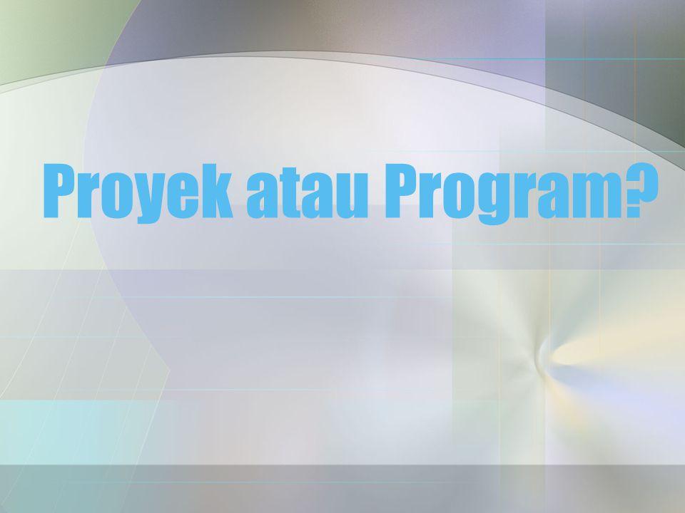Proyek atau Program