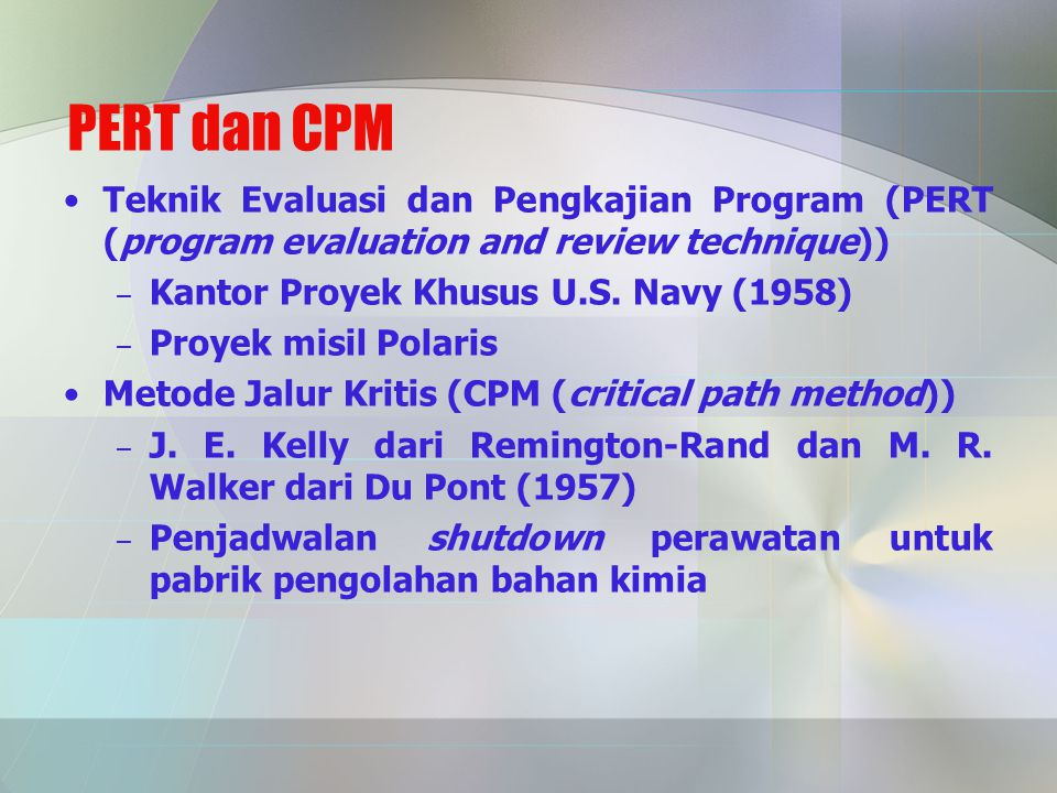 PERT dan CPM Teknik Evaluasi dan Pengkajian Program (PERT (program evaluation and review technique))