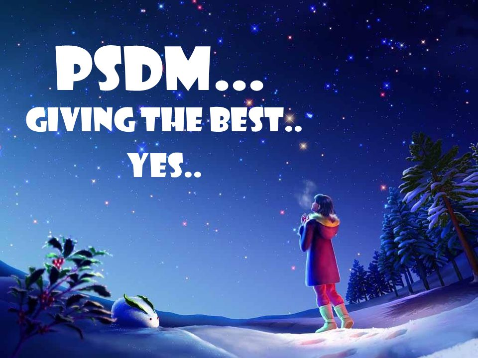PSDM... Giving the best.. Yes..