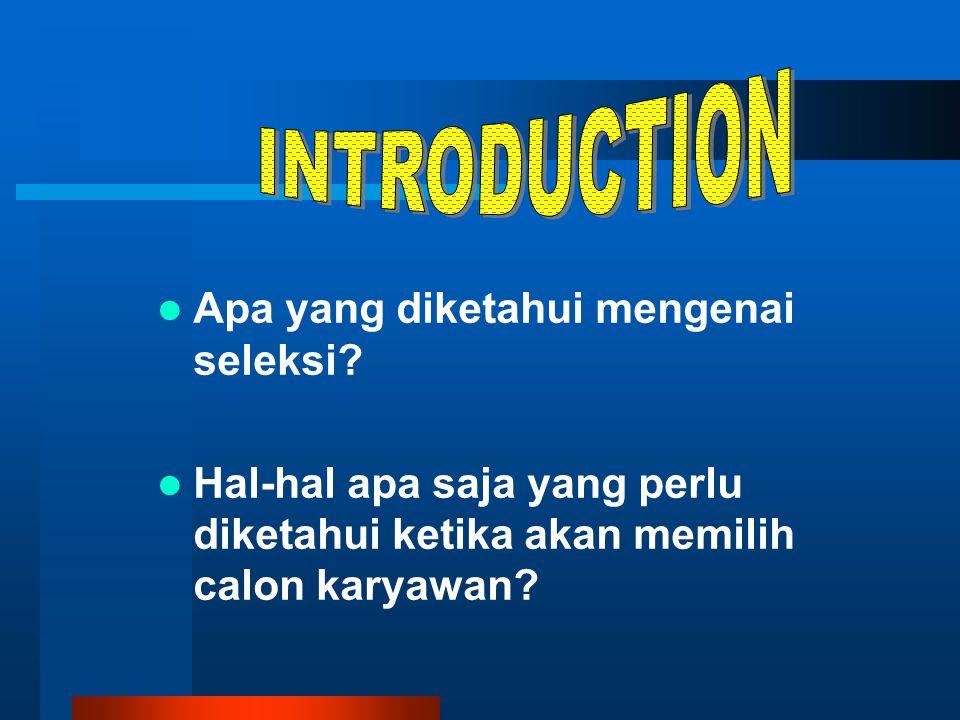 INTRODUCTION Apa yang diketahui mengenai seleksi