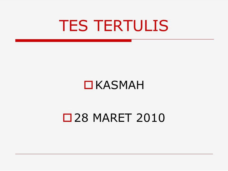 TES TERTULIS KASMAH 28 MARET 2010