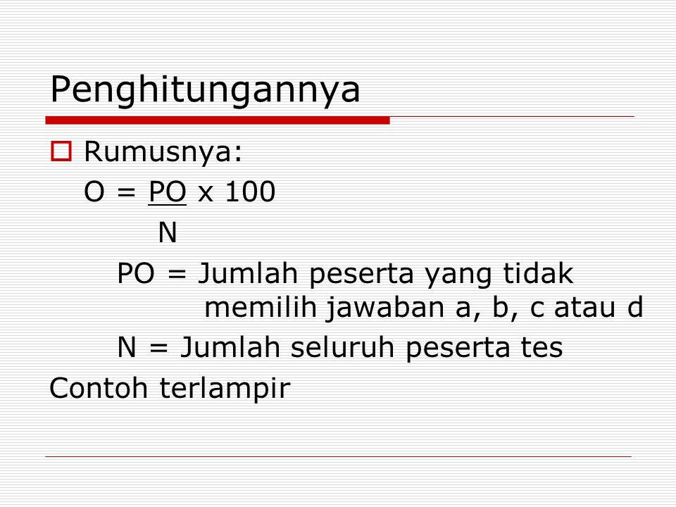 Penghitungannya Rumusnya: O = PO x 100 N