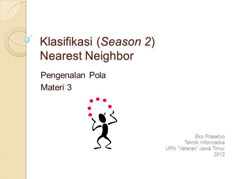 Klasifikasi (Season 2) Nearest Neighbor