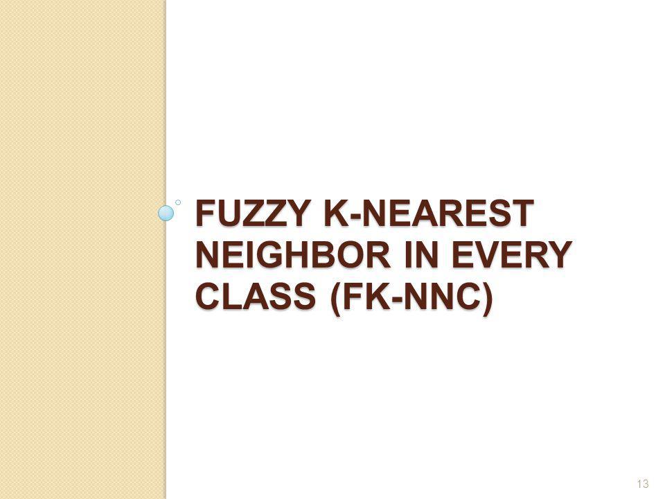 Fuzzy K-Nearest Neighbor in every Class (FK-NNC)