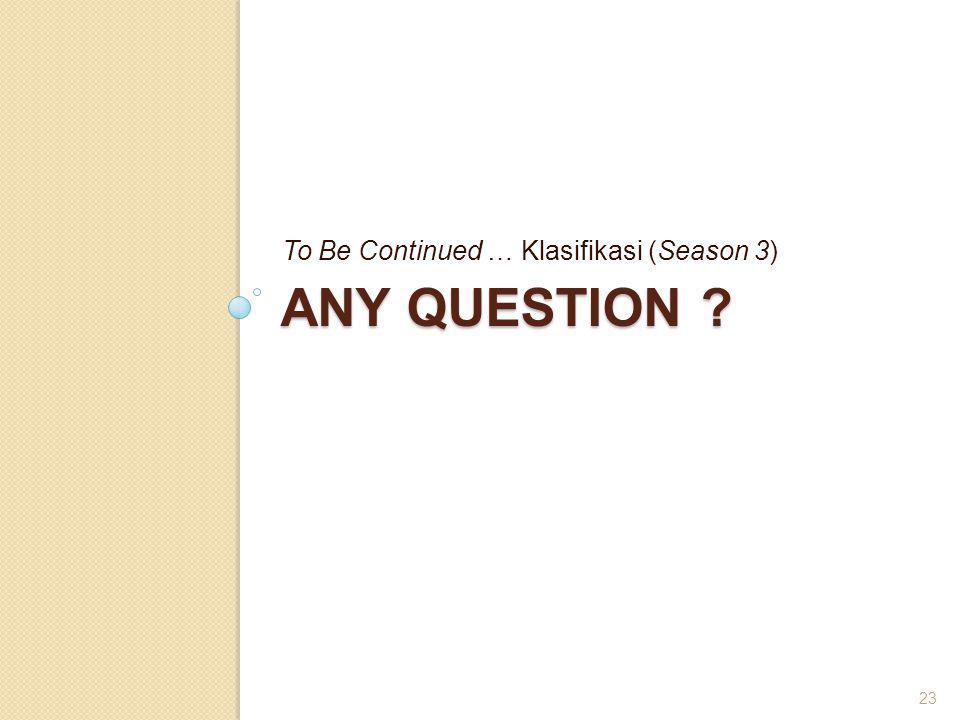 To Be Continued … Klasifikasi (Season 3)
