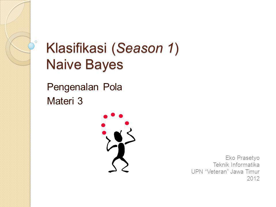 Klasifikasi (Season 1) Naive Bayes
