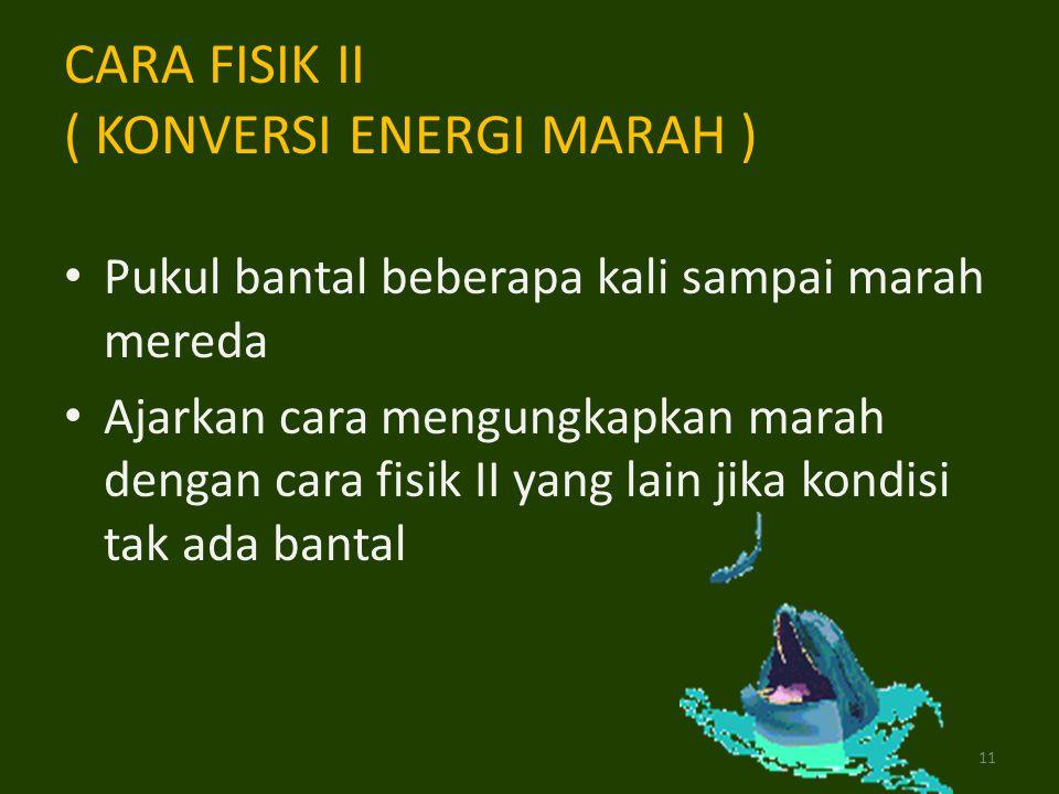 CARA FISIK II ( KONVERSI ENERGI MARAH )