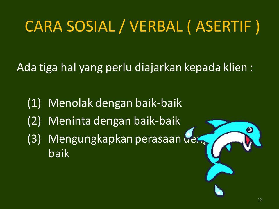CARA SOSIAL / VERBAL ( ASERTIF )