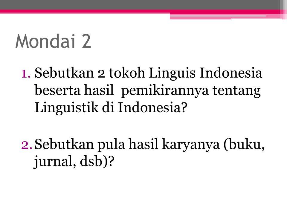 Mondai 2 Sebutkan 2 tokoh Linguis Indonesia beserta hasil pemikirannya tentang Linguistik di Indonesia