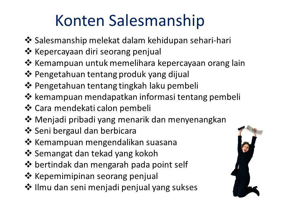 Konten Salesmanship Salesmanship melekat dalam kehidupan sehari-hari
