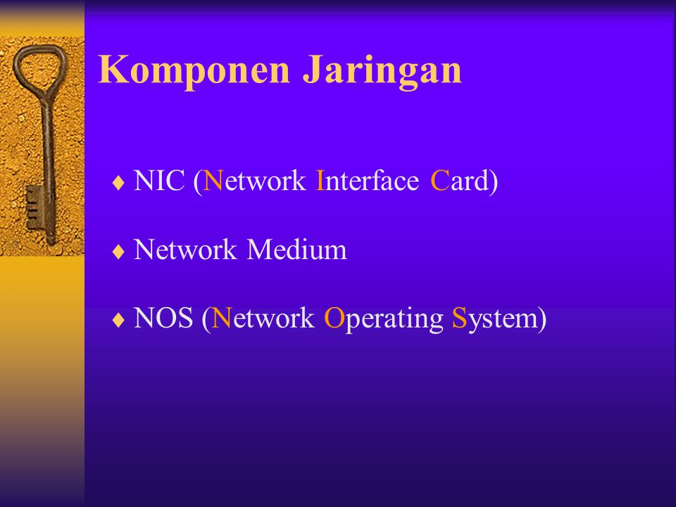 Komponen Jaringan NIC (Network Interface Card) Network Medium