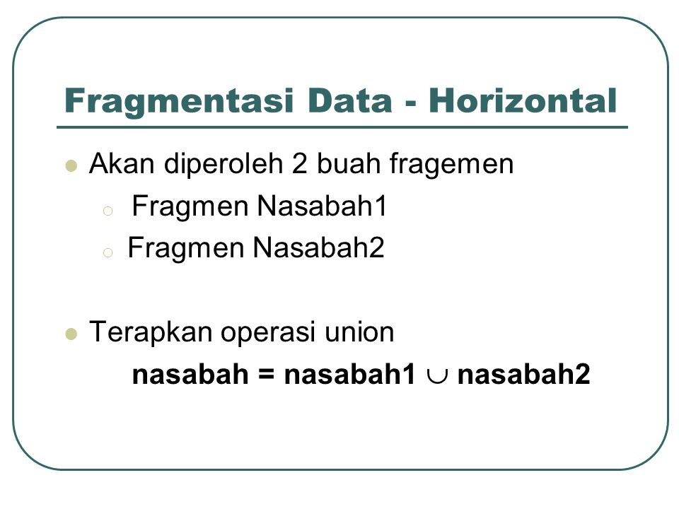 Fragmentasi Data - Horizontal