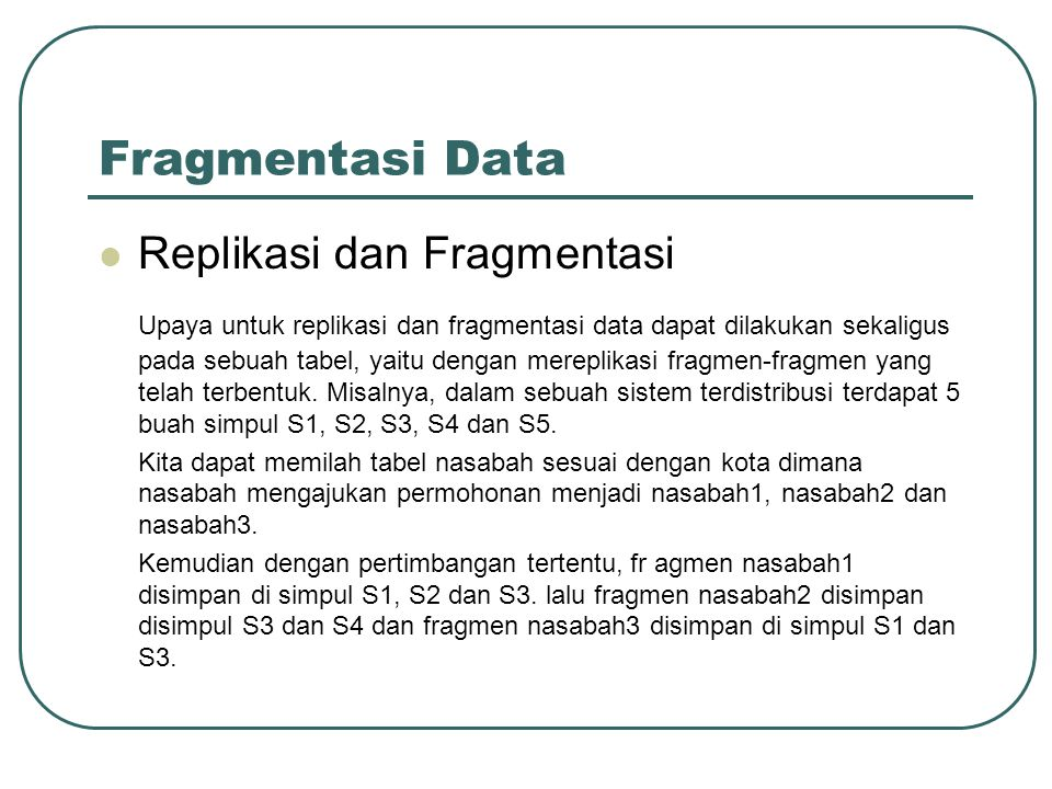Fragmentasi Data Replikasi dan Fragmentasi