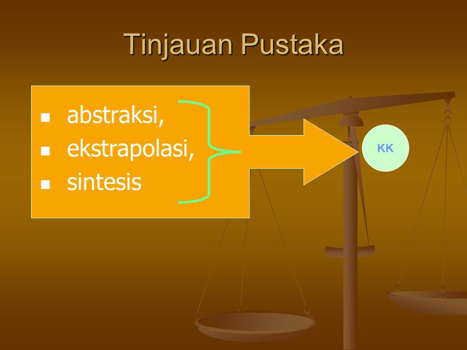 Tinjauan Pustaka abstraksi, ekstrapolasi, sintesis KK
