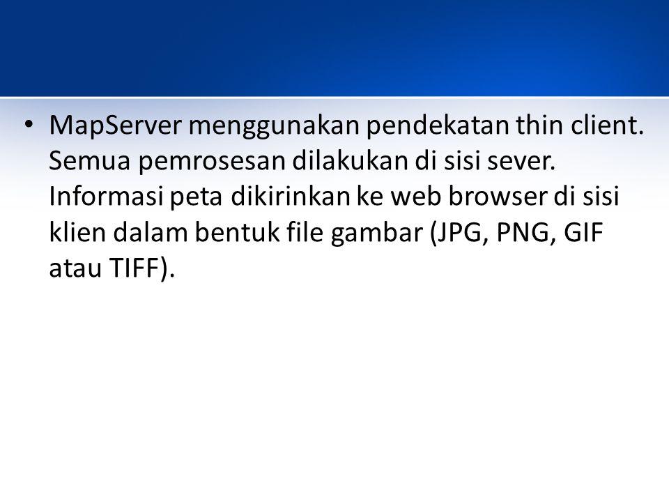 MapServer menggunakan pendekatan thin client