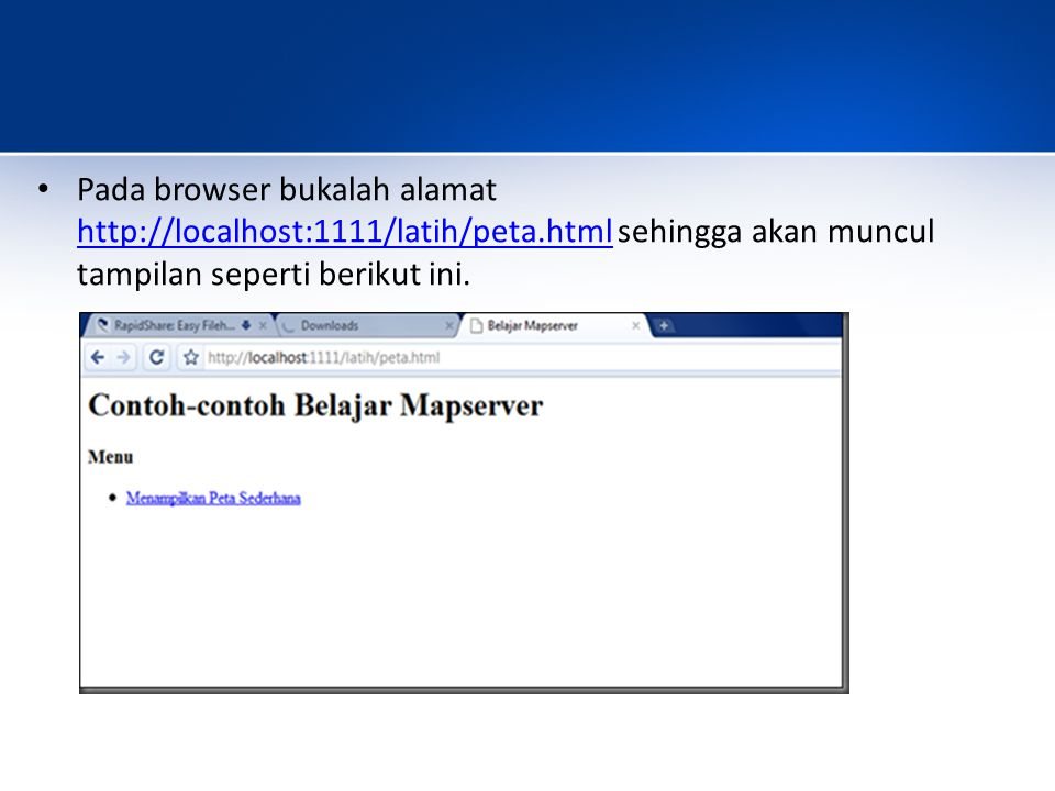 Pada browser bukalah alamat http://localhost:1111/latih/peta