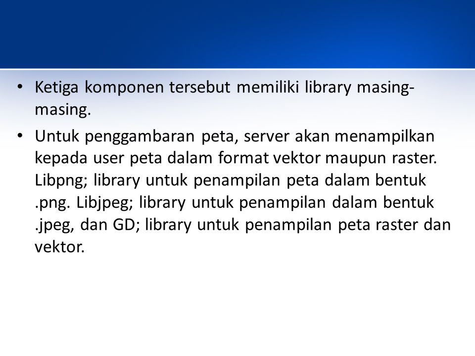 Ketiga komponen tersebut memiliki library masing-masing.