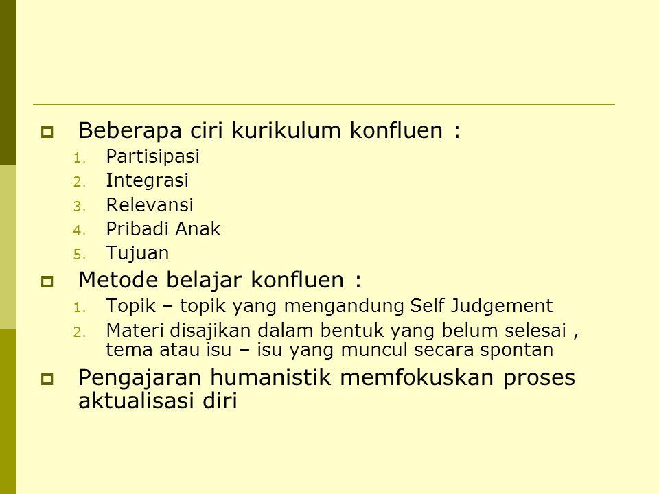 Beberapa ciri kurikulum konfluen :