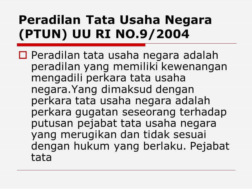 Peradilan Tata Usaha Negara (PTUN) UU RI NO.9/2004