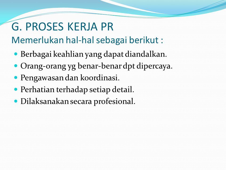 G. PROSES KERJA PR Memerlukan hal-hal sebagai berikut :
