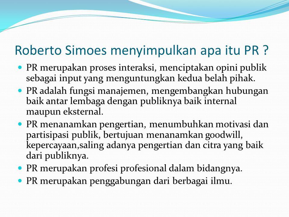 Roberto Simoes menyimpulkan apa itu PR