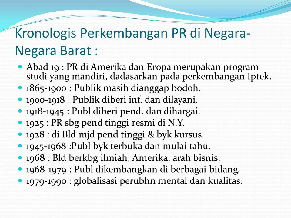Kronologis Perkembangan PR di Negara-Negara Barat :