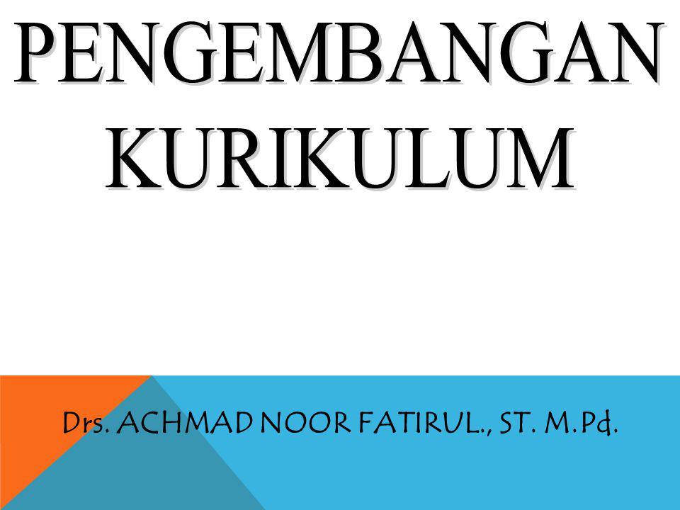 Drs. ACHMAD NOOR FATIRUL., ST. M.Pd.