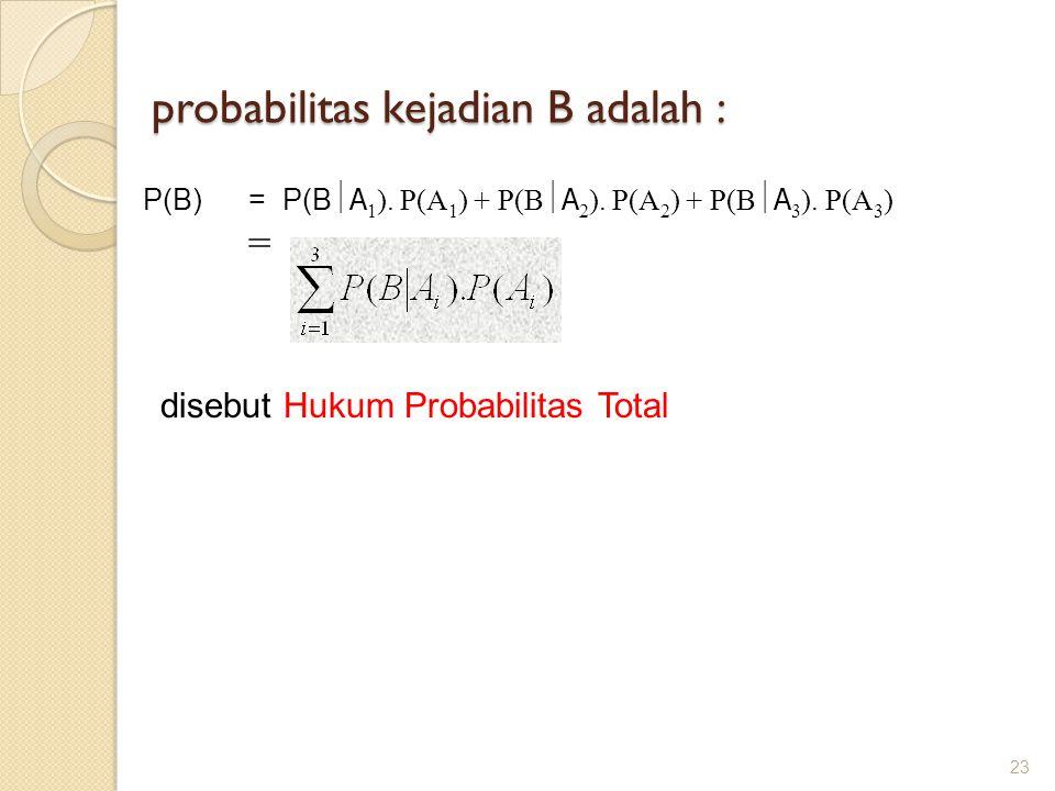 probabilitas kejadian B adalah :